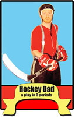 Hockey Dad - Burnt Thicket Theatre