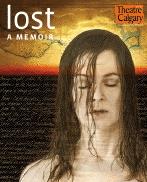 Lost: a memoir - Theatre Calgary