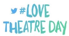 Love Theatre Day