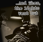 And Then, The Lights Went Out