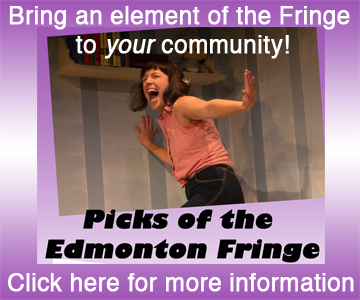 Picks of the Edmonton Fringe Touring Theatre Stimulus Project