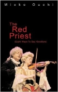 The Red Priest (Eight Ways To Say Goodbye) by Mieko Ouchi