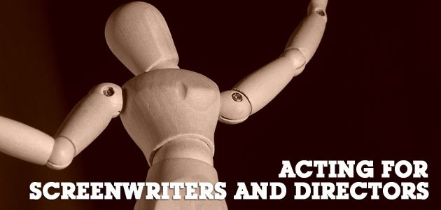 Acting and Screenwriting for Directors