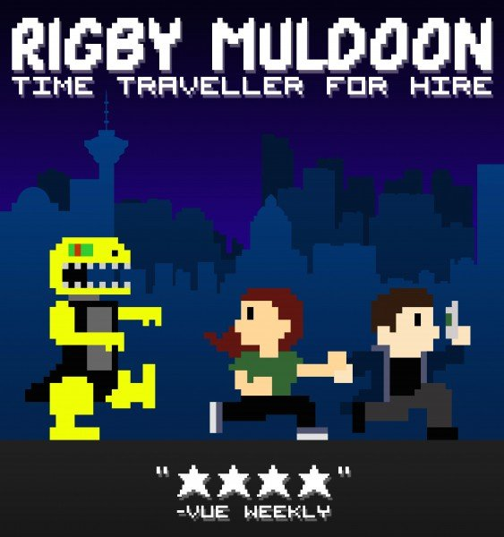What's On (Edmonton): Rigby Muldoon: Time Traveller For Hire