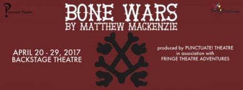 Bone Wars, Punctuate! Theatre