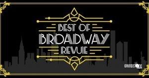 Best of Broadway Revue, Grindstone Theatre