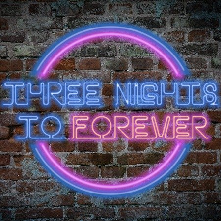 Three Nights To Forever - Text In Neon Lights In Front of Brick Wall