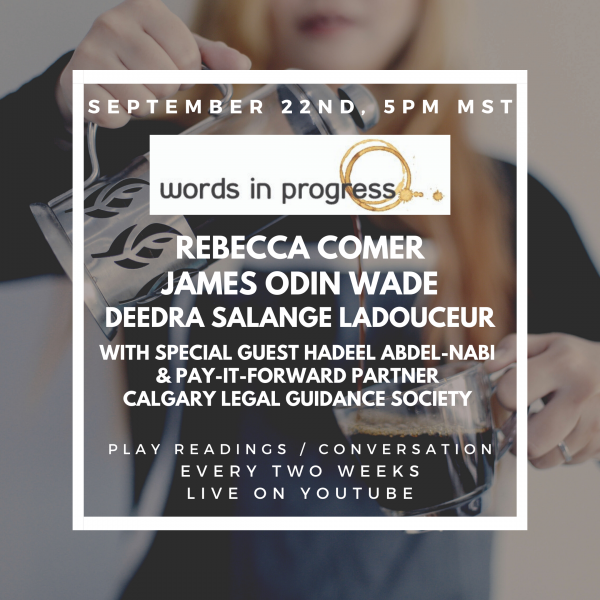 Words in Progress #5 with Rebecca Comer, James Odin Wade, and Deedra Salange Ladouceur