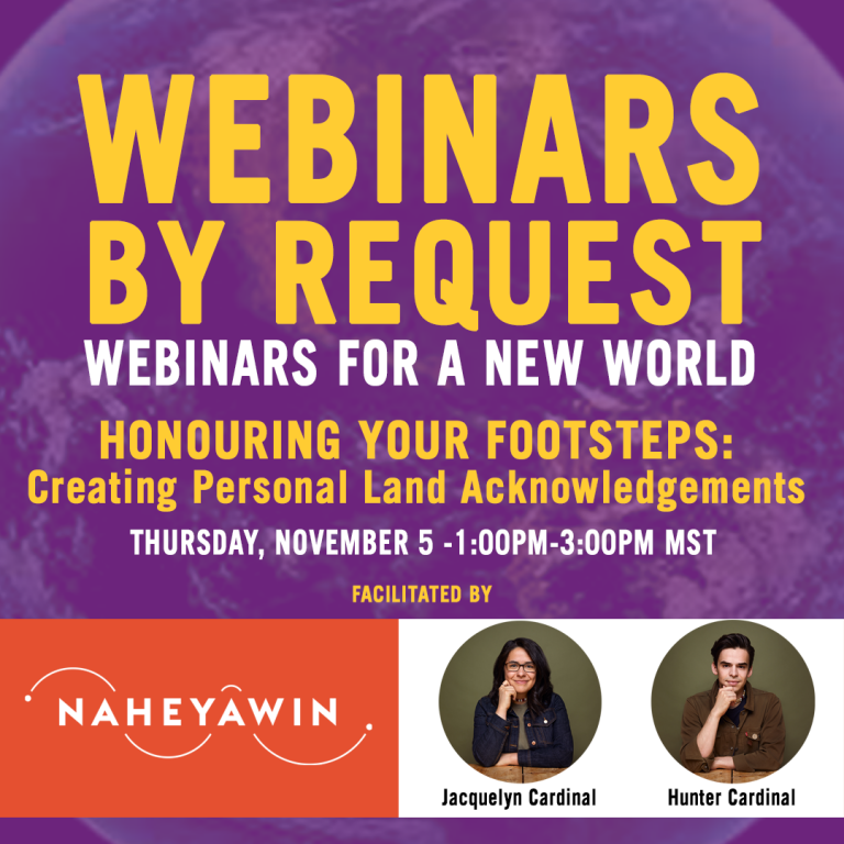 Webinars By Request Honouring Your Footsteps: Creating Personal Land Acknowledgements