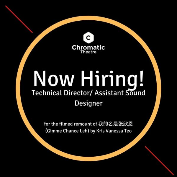 Chromatic Theatre - Now Hiring for Technical Director/Assistant Sound Designer for filmed remount of Gimme Chance Leh by Kris Vanessa Teo