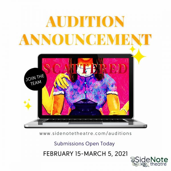 Scattered - sidenotetheatre.com/auditions - Submissions open now