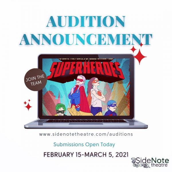 Auditions for Superheroes- sidenotetheatre.com/auditions - submissions open now