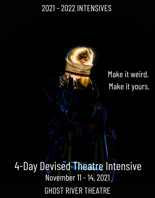 Ghost River Theatre - 4-day Devised Theatre Intensive