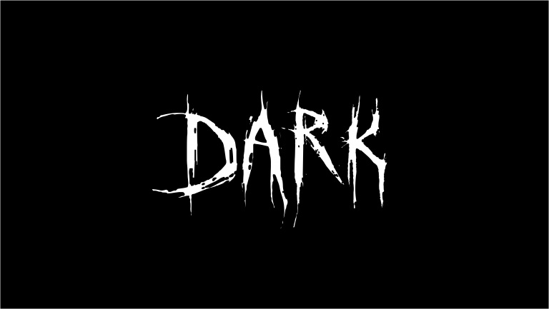 Black background with spooky white text: DARK