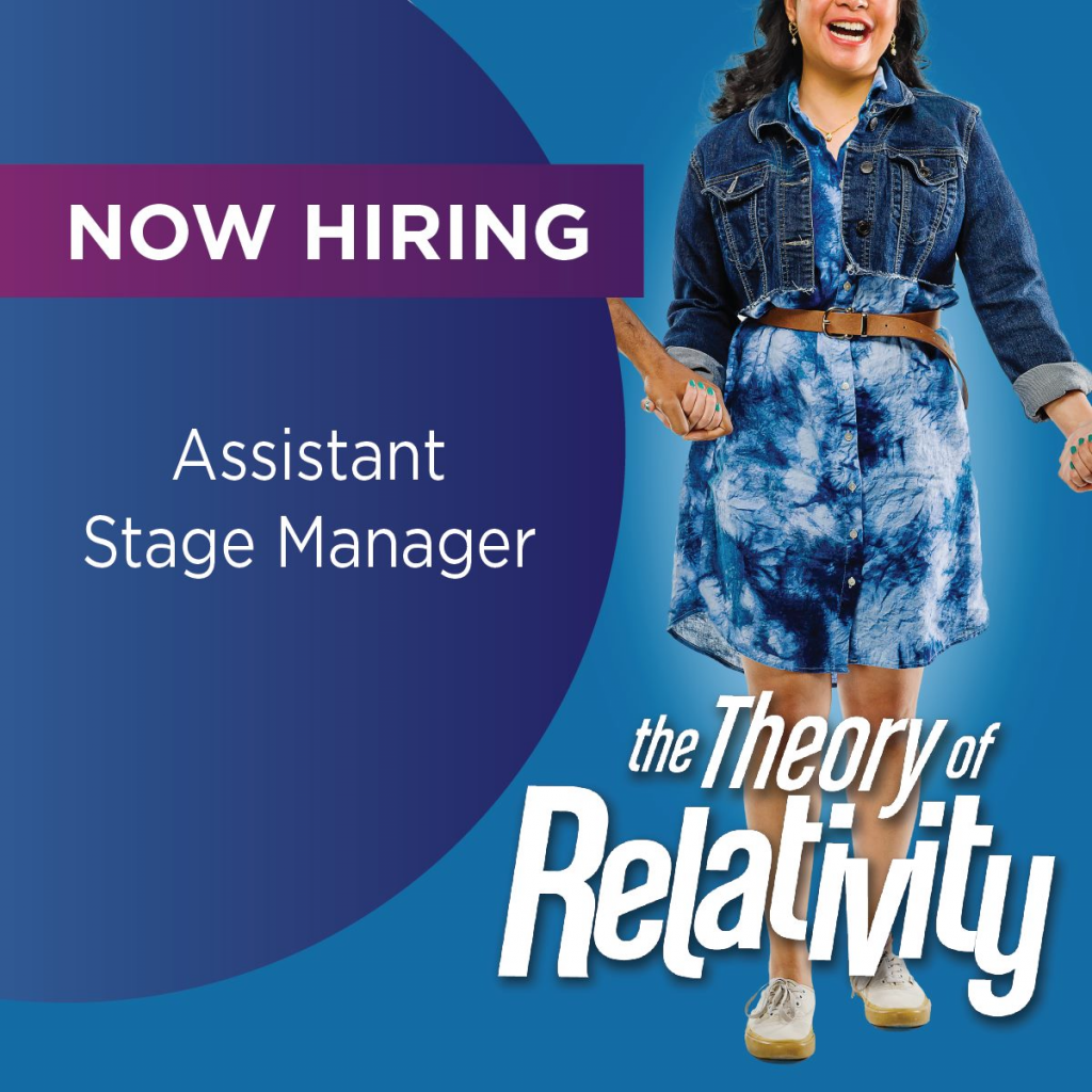 Now Hiring! Assistant Stage Manager for The Theory of Relativity