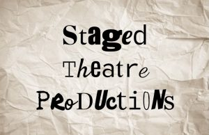 Staged Theatre Productions