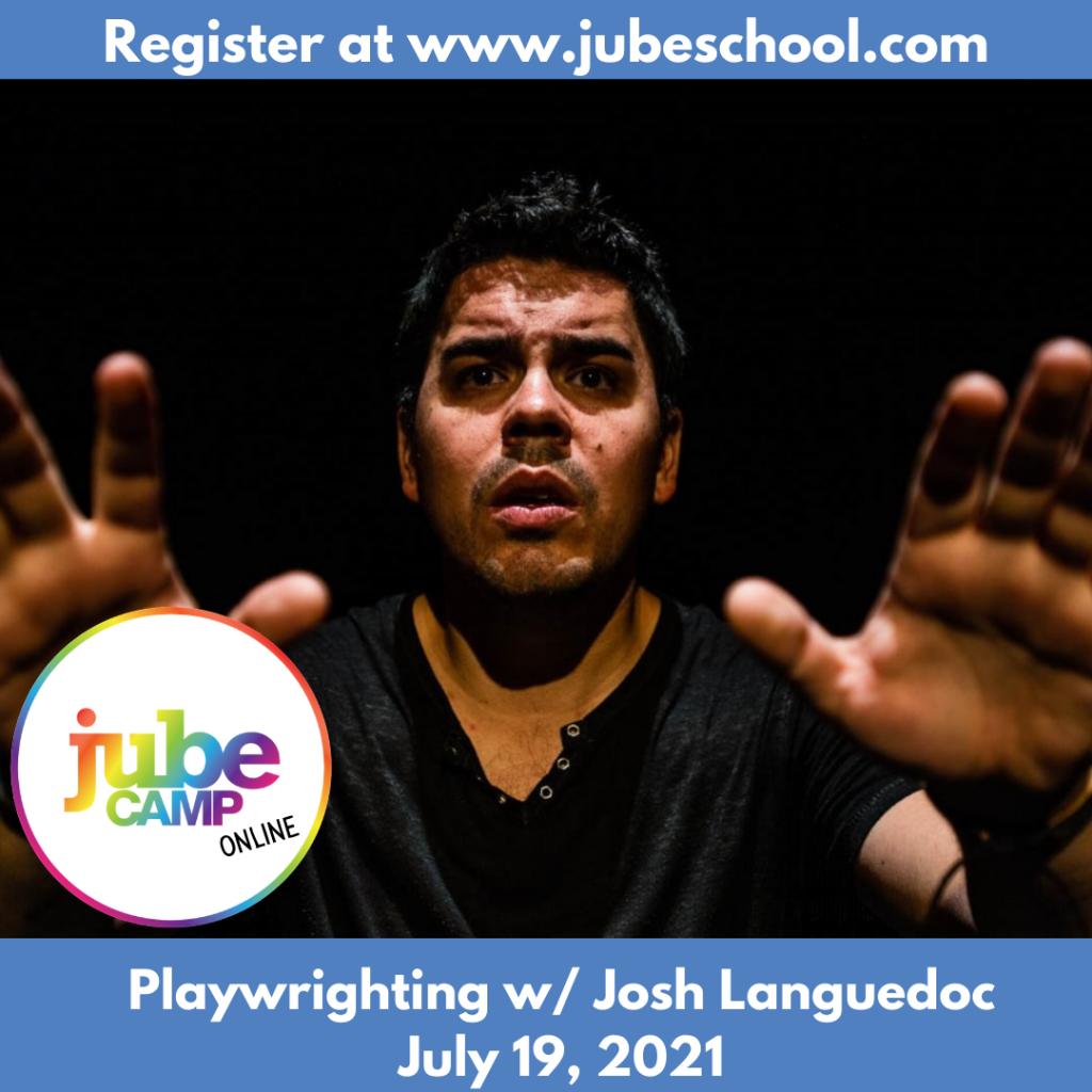 Playwriting with Josh Languedoc - register at jubeschool.com