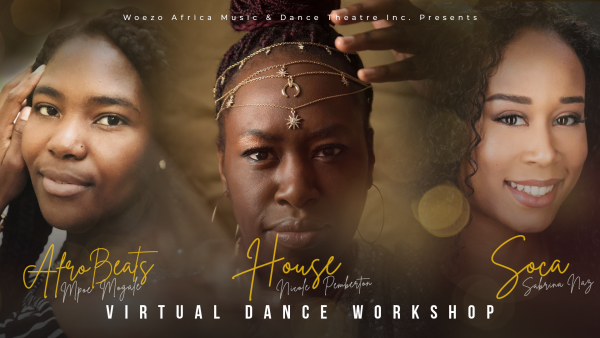 Woezo Africa Music & Dance Theatre Inc. Presents a Virtual Dance Workshop - Three Black Femme Artists Looking At Camera With Golden Light Background