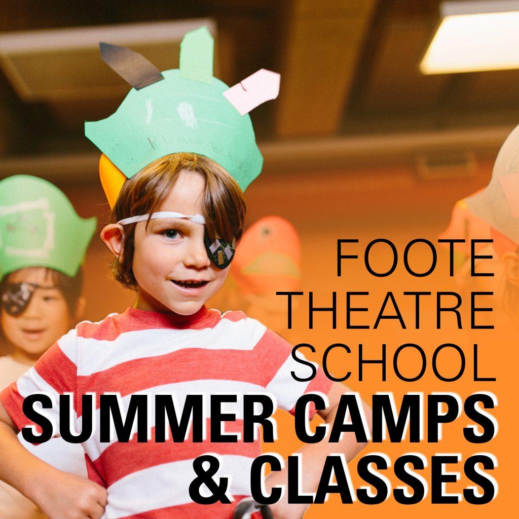 Foote Theatre School Summer Camps & Classes