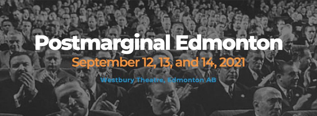 Postmarginal Edmonton-September 12,13, and 14 at the Westbury Theatre in Edmonton