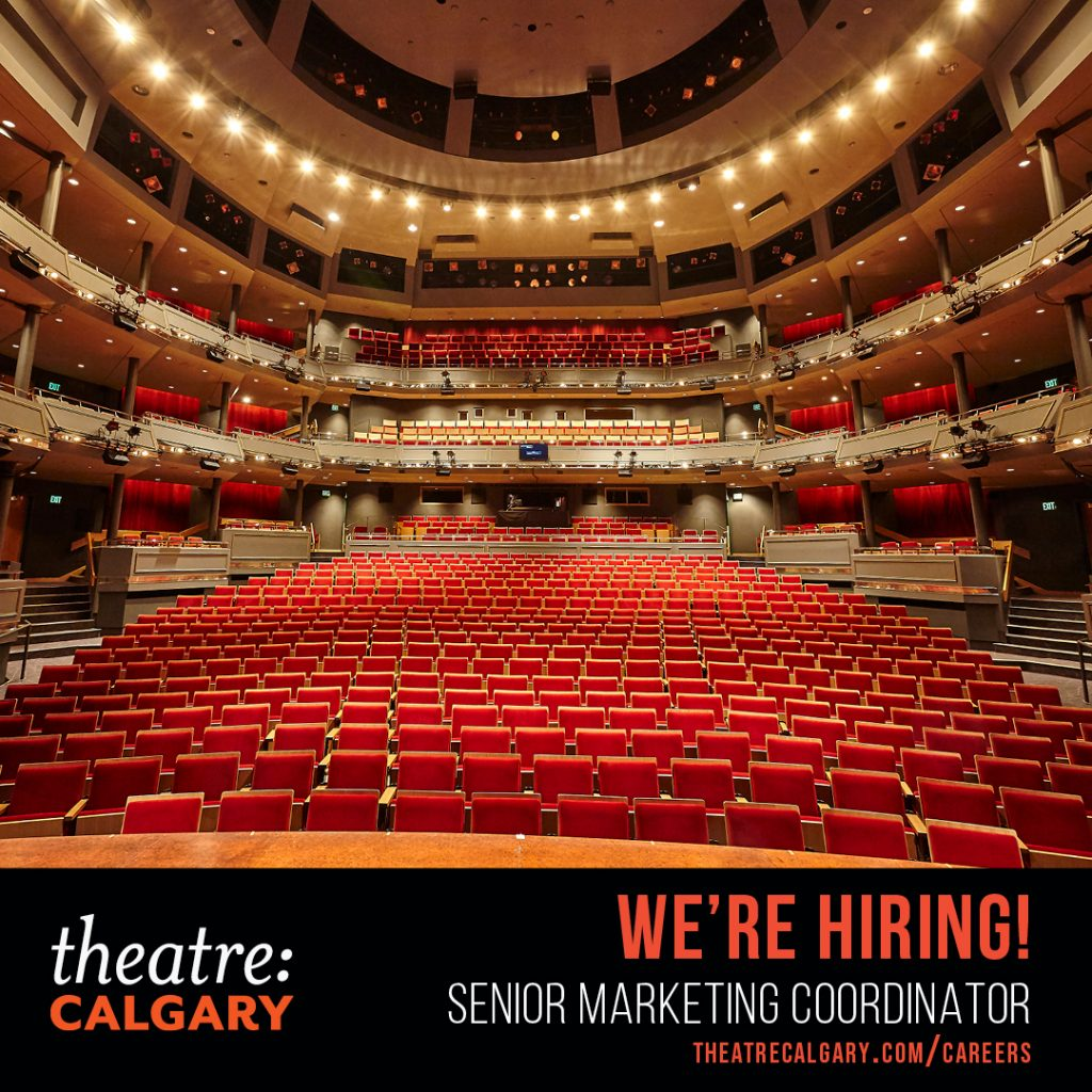 Theatre Calgary is higing a Senior Marketing Coordinator