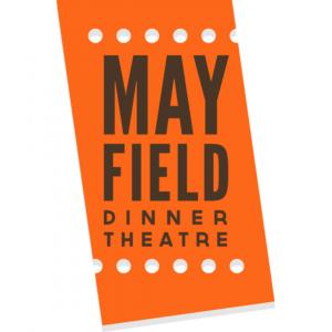 Mayfield Dinner Theatre