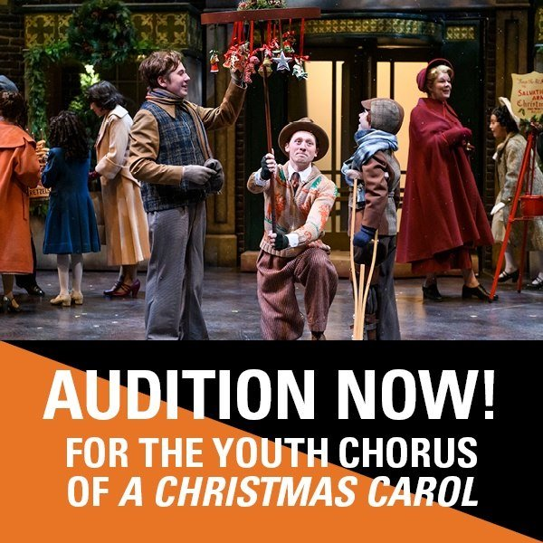 Audition Now! For the Youth Chorus of A Christmas Carol