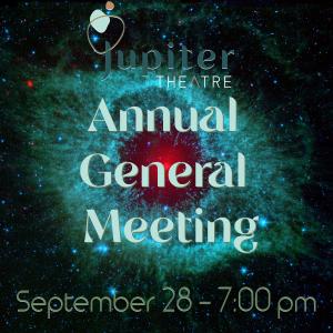 Jupiter Theatre Annual General Meeting - September 28 - 7:00pm