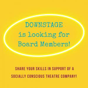 Downstage is looking for Board Members