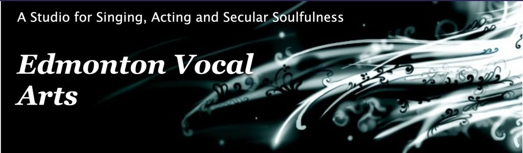 Edmonton Vocal Arts - A studio for singing, acting, and secular soulfulness