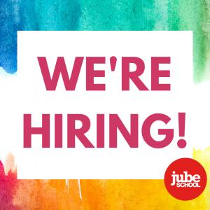 Jube School - We're Hiring!