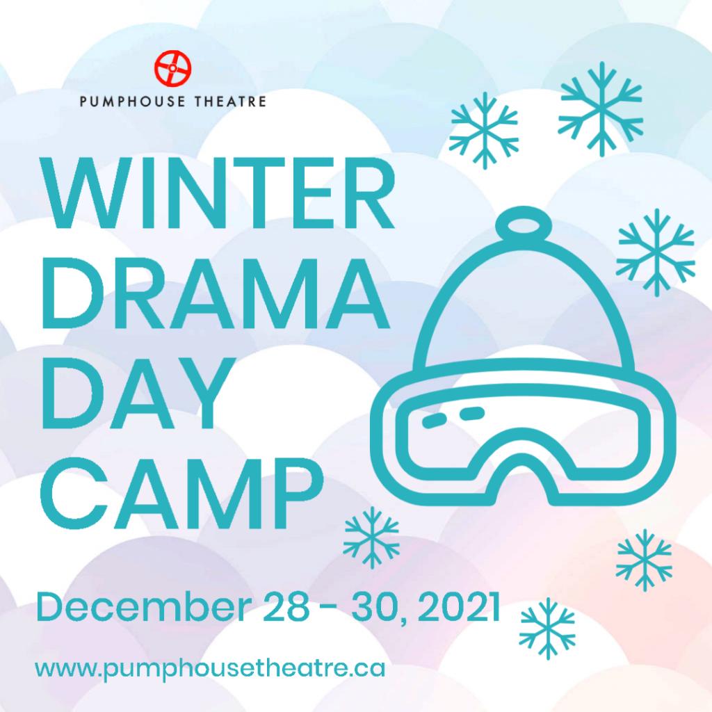 Winter Drama Day Camp - Pumphouse Theatre - December 28-30