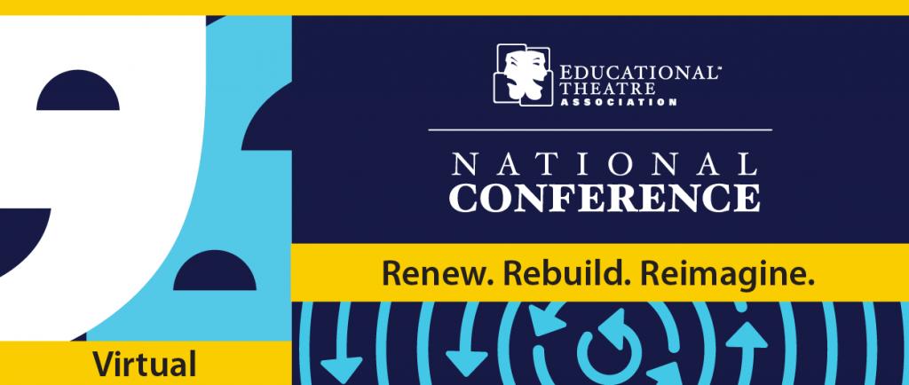 Educational Theatre Association National Conference - Renew Rebuild Reimagine