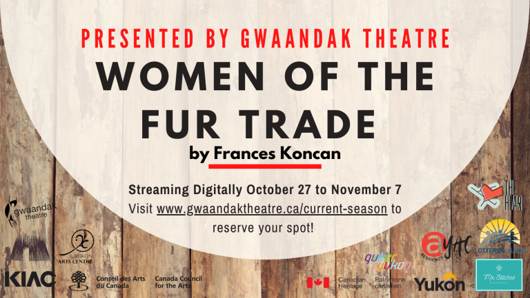 Gwaandak Theatre presents Women of the Fur Trade