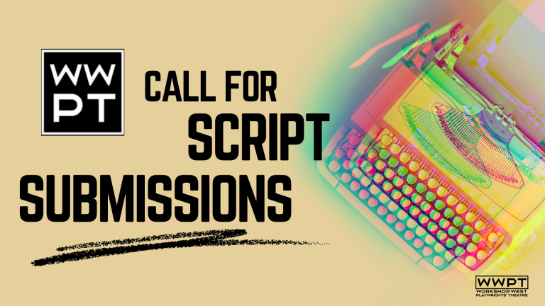 Workshop West Playwrights Theatre Call for Script Submissions